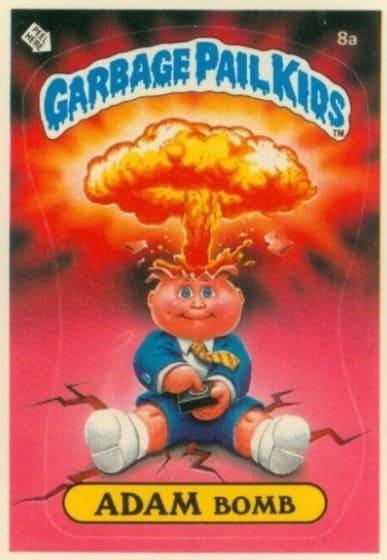 1985 Garbage Pail Kids #8a Adam Bomb
