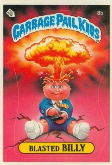 1985 Garbage Pail Kids #8b Blasted Billy