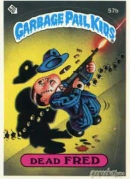 1985 Garbage Pail Kids Series 2 #57b Dead Fred