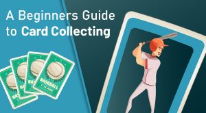A Beginners Guide to Card Collecting